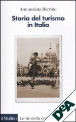 """""""Storia del turismo in Italia"""" è il libro che sarà presentato sabato in Comune"""