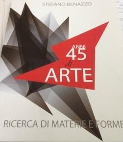 """""""Quarantacinque anni di arte. Ricerca di materie e forme"""" è la mostra di Stefano Benazzo a Villa Fiorentino"""