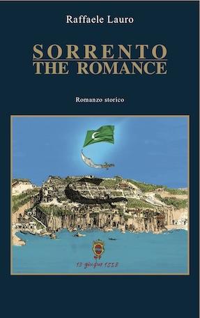"""In anteprima, la copertina, creata dalla designer Teresa Biagioli, del romanzo storico di Raffaele Lauro """"SORRENTO.THE ROMANCE"""", nelle librerie dal novembre 2013."""