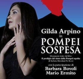 """Il 4 ottobre torna il grande teatro in penisola con lo spettacolo di Gilda Arpino in """"Pompei Sospesa"""""""