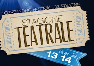 """Al via la tredicesima edizione della rassegna teatrale """"Torre d'oro Festival"""""""