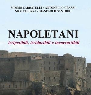 """""""Napoletani – Irripetibili, irriducibili e incorruttibili"""", la storia di 10 personaggi scelti per raccontare i mille volti di Napoli"""