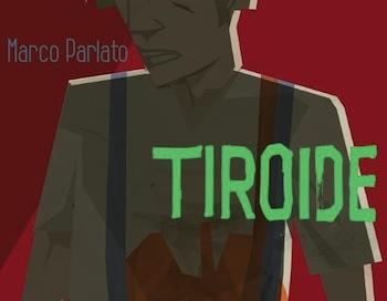 """Questa sera la presentazione del romanzo """"Tiroide"""" di Marco Parlato"""