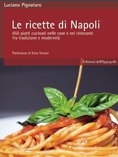 """""""Le ricette di Napoli"""", a Sorrento la presentazione del nuovo libro di Luciano Pignataro"""