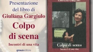 """Giuliana Gargiulo presenta a Sorrento il suo ultimo libro: """"Colpo di scena. Incontri di una vita"""""""