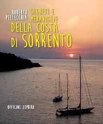 """Domani la presentazione del libro """"Segreti e Meraviglie della Costa di Sorrento"""""""