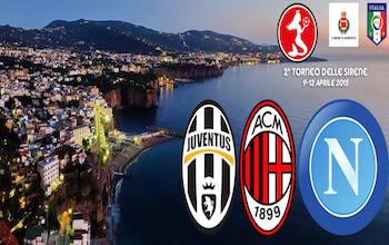 Napoli, Juve e Milan al Torneo delle Sirene 2015