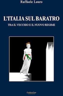 Esce il nuovo libro di Raffaele Lauro, L'Italia sul baratro